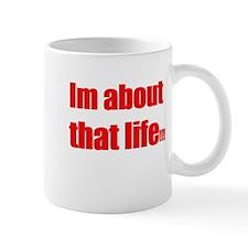 Im about that life Mug