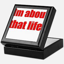 Im about that life Keepsake Box