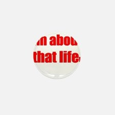 Im about that life Mini Button
