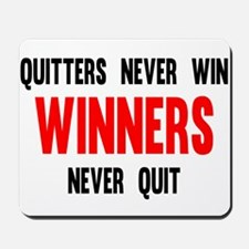 Quitters never win Winners never quit Mousepad