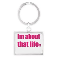 Im about that life Keychains