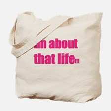 Im about that life Tote Bag