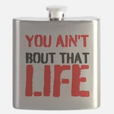 You aint bout that life Flask
