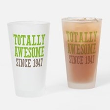 Totally Awesome Since 1947 Drinking Glass