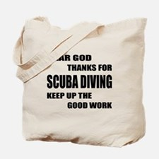 Dear god thanks for Scuba Diving Keep up Tote Bag