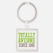 Totally Awesome Since 1945 Square Keychain