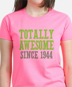 Totally Awesome Since 1944 Tee