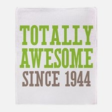 Totally Awesome Since 1944 Throw Blanket