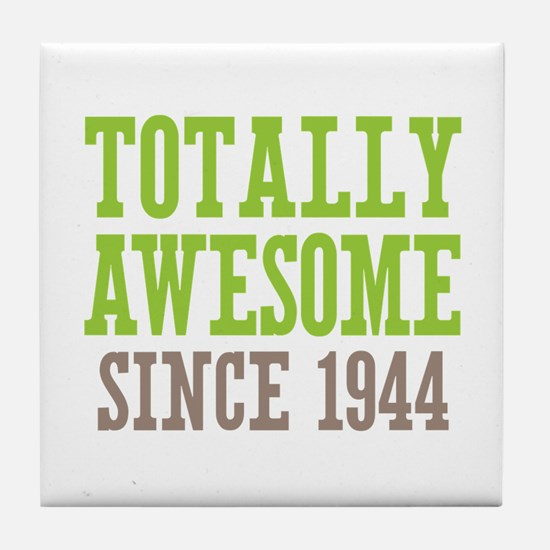 Totally Awesome Since 1944 Tile Coaster