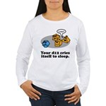Your d12 Cries... Women's Long Sleeve T-Shirt