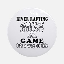 River Rafting ain't just a game Ornament (Round)