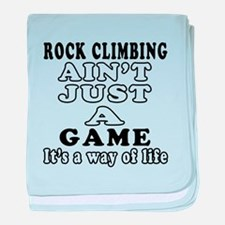 Rock Climbing ain't just a game baby blanket