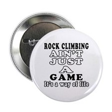 "Rock Climbing ain't just a game 2.25"" Button"