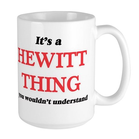 It's a Hewitt thing, you wouldn't und Mugs
