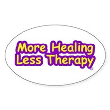 More Healing Less Therapy Oval Decal