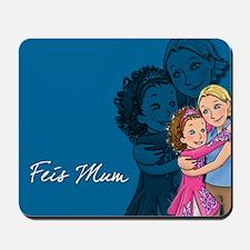 Feis Mum - Irish Dance Mousepad