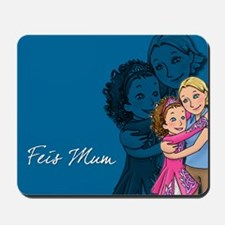 Feis Mum Mousepad