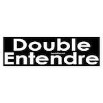 Double Entendre Bumper Sticker