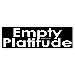 Empty Platitude Bumper Bumper Sticker