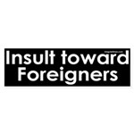 Insult toward Foreigners Sticker (Bumper