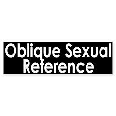 Oblique Sexual Reference Bumper Sticker