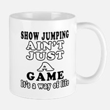 Show Jumping ain't just a game Mug