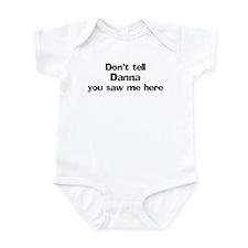 Don't tell Danna Infant Bodysuit