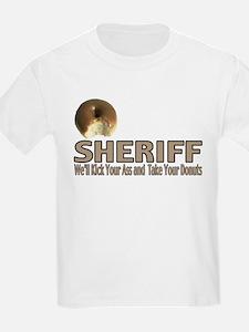 Sheriff We'll Kick Your Ass T-Shirt
