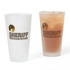 Sheriff We'll Kick Your Ass Drinking Glass