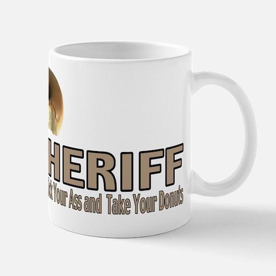 Sheriff We'll Kick Your Ass Mug