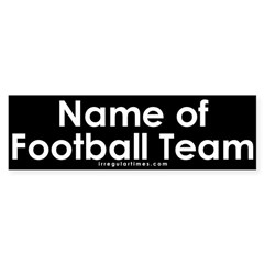 Name of Football Team Bumper Bumper Sticker
