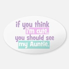 If you think I'm Cute -Auntie Decal