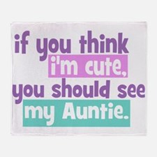 If you think I'm Cute -Auntie Throw Blanket