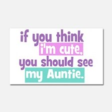 If you think I'm Cute -Auntie Car Magnet 20 x 12