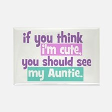 If you think I'm Cute -Auntie Rectangle Magnet (10