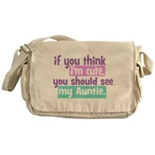 If you think I'm Cute -Auntie Messenger Bag