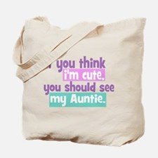 If you think I'm Cute -Auntie Tote Bag