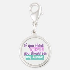 If you think I'm Cute -Auntie Silver Round Charm