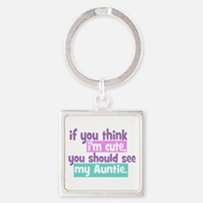 If you think I'm Cute -Auntie Square Keychain