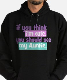 If you think I'm Cute -Auntie Hoodie (dark)