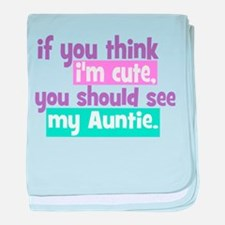 If you think I'm Cute -Auntie baby blanket