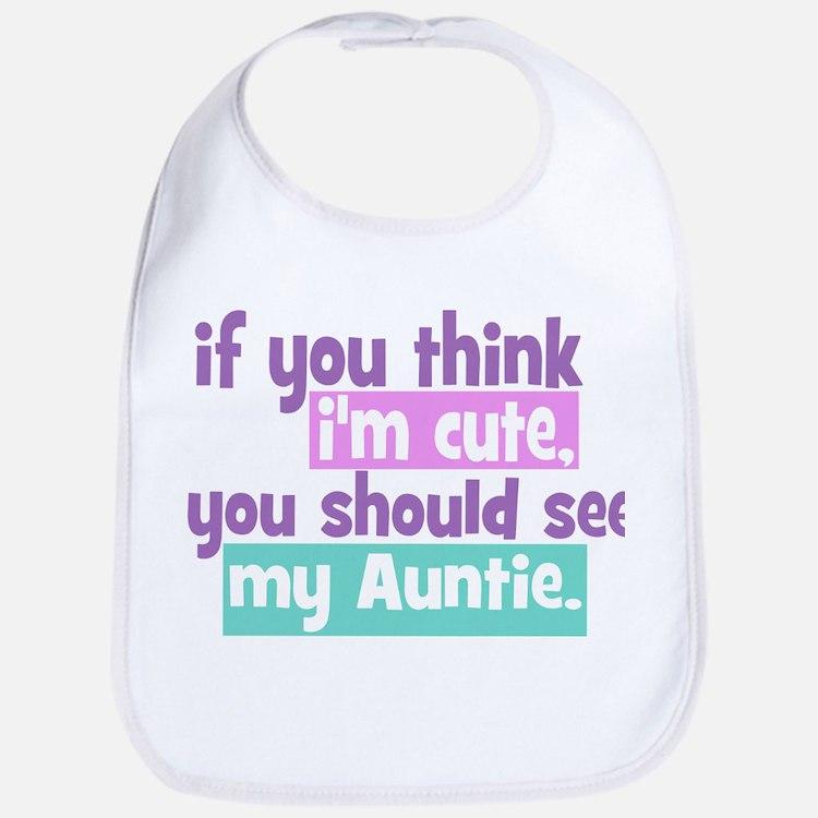 If you think I'm Cute -Auntie Bib