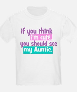 If you think I'm Cute -Auntie T-Shirt
