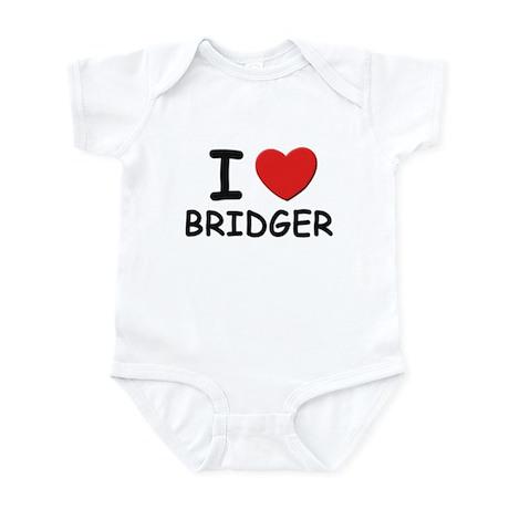 I love Bridger Infant Bodysuit
