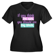 If you Think I'm Cute - Uncle Women's Plus Size V-