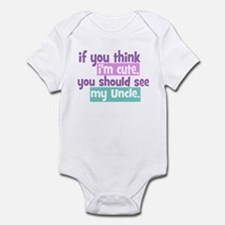 If you Think I'm Cute - Uncle Infant Bodysuit
