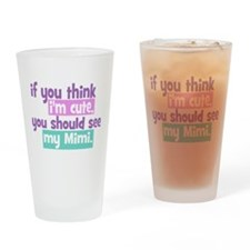 If you think I'm Cute - Mimi Drinking Glass
