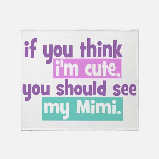 If you think I'm Cute - Mimi Throw Blanket