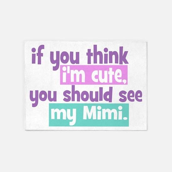 If you think I'm Cute - Mimi 5'x7'Area Rug