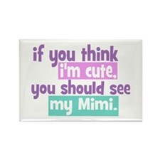 If you think I'm Cute - Mimi Rectangle Magnet